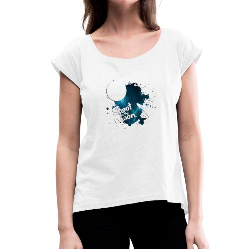 Shoot for the Moon Galaxy Edition - Women's T-Shirt with rolled up sleeves