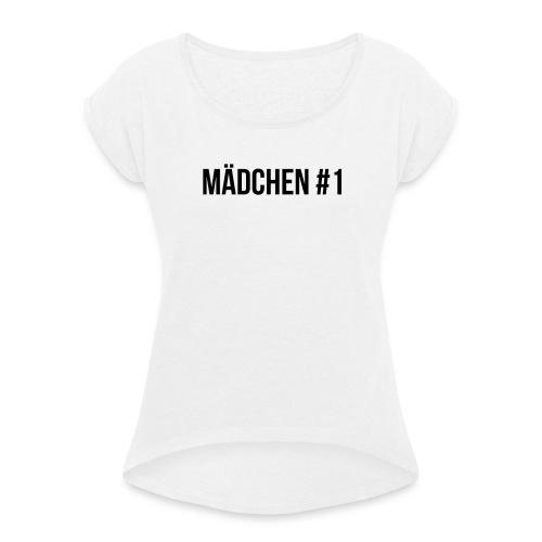 Mädchen #1 - Frauen T-Shirt mit gerollten Ärmeln