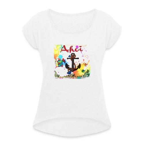 Ahoi mit Anker Design - Frauen T-Shirt mit gerollten Ärmeln