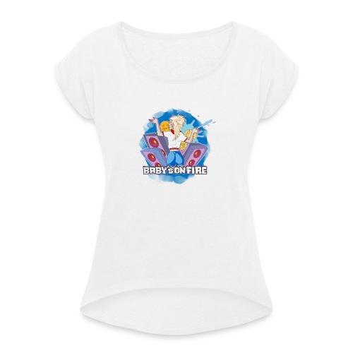 Baby's on fire - Camiseta con manga enrollada mujer