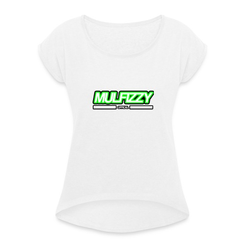Mulfizzy T-Shirt - Women's T-Shirt with rolled up sleeves