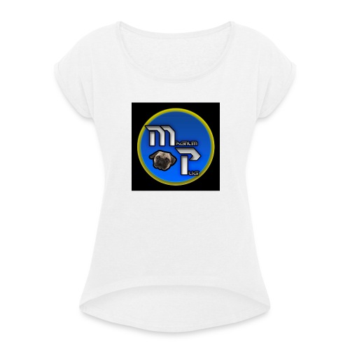 MagnumPug channel - Women's T-Shirt with rolled up sleeves