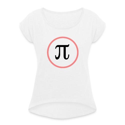 Pi - Naisten T-paita, jossa rullatut hihat
