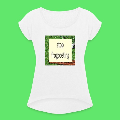 Frogposter - Women's T-Shirt with rolled up sleeves