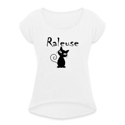 Tshirt Raleuse - T-shirt à manches retroussées Femme