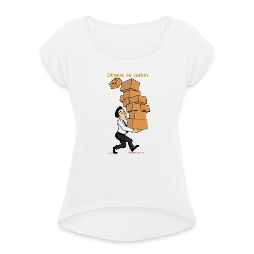 Dingue de carton - T-shirt à manches retroussées Femme