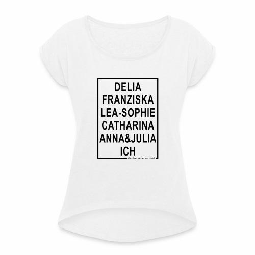 Ich bin eine Gründerin! - Frauen T-Shirt mit gerollten Ärmeln