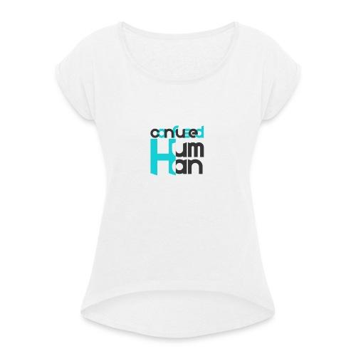 Confused Human - Frauen T-Shirt mit gerollten Ärmeln