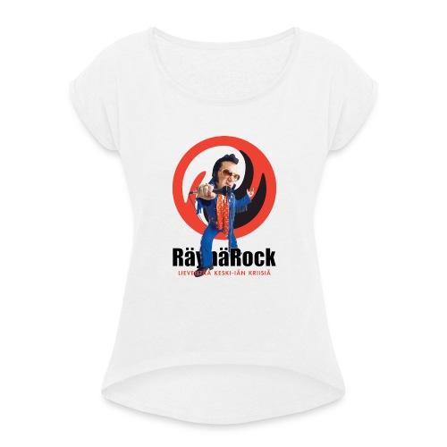 Räyhärock valkoinen - Naisten T-paita, jossa rullatut hihat