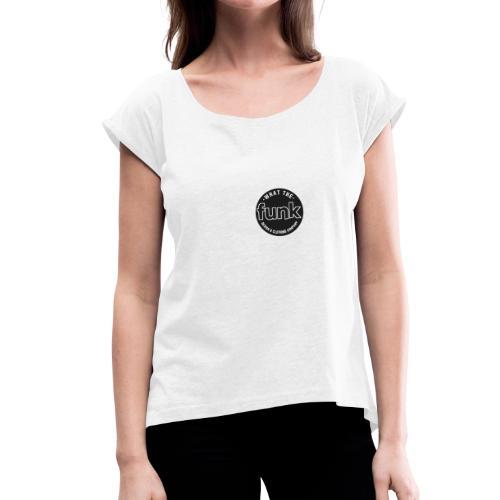 WTFunk - Logo-Patch Summer/Fall 2018 - Frauen T-Shirt mit gerollten Ärmeln