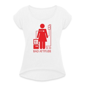 Bad Attitude Female - Women's T-shirt with rolled up sleeves