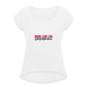 BLL Tee - Vrouwen T-shirt met opgerolde mouwen