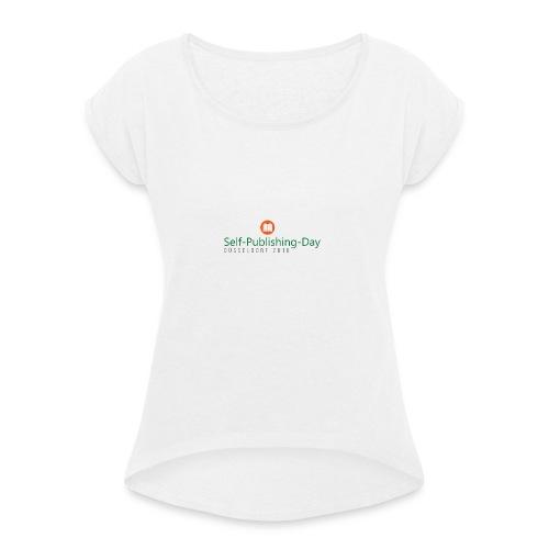 Self-Publishing-Day Düsseldorf 2018 - Frauen T-Shirt mit gerollten Ärmeln
