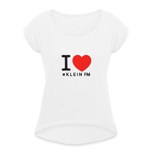 I love Klein Fm - T-skjorte med rulleermer for kvinner