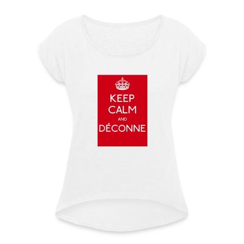 KEEP CALM - T-shirt à manches retroussées Femme