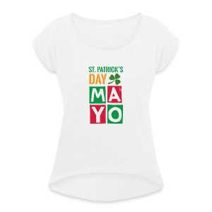 Celebrate St. Patrick's Day in Mayo - Women's T-shirt with rolled up sleeves