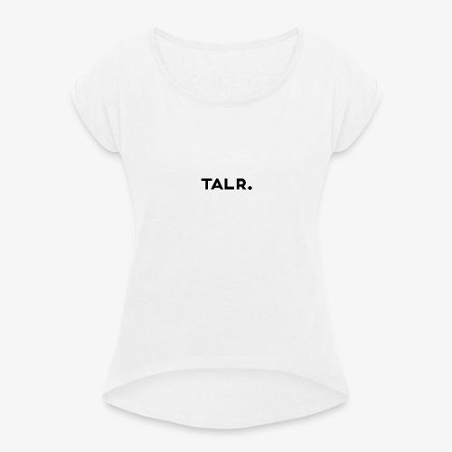TALR™ - Vrouwen T-shirt met opgerolde mouwen