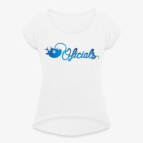 Oficials - Frauen T-Shirt mit gerollten Ärmeln