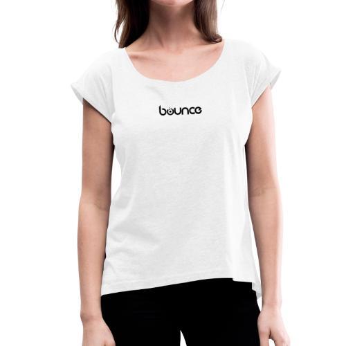 Bounce Black - Frauen T-Shirt mit gerollten Ärmeln