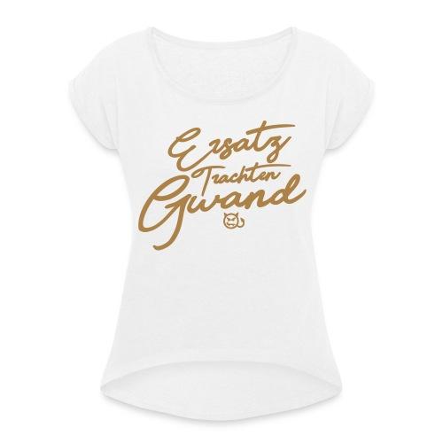 ersatztrachtengwand - Frauen T-Shirt mit gerollten Ärmeln