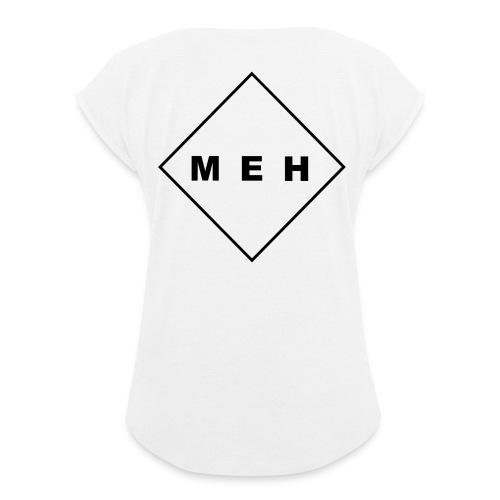 MEH - Frauen T-Shirt mit gerollten Ärmeln