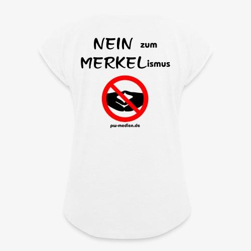 NEIN zum MERKELismus - Frauen T-Shirt mit gerollten Ärmeln