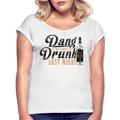 DangDrunk 01 png - Women's T-Shirt with rolled up sleeves