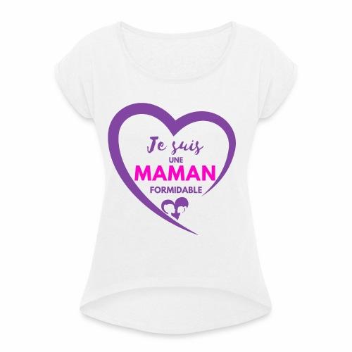 Je suis une maman formidable - T-shirt à manches retroussées Femme