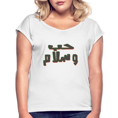 peace and love - T-shirt à manches retroussées Femme