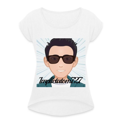 Implictatom727 Official Iconic Profile Pic. - Women's T-Shirt with rolled up sleeves