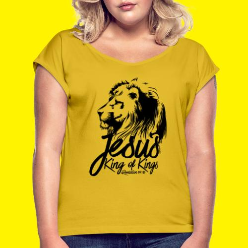JESUS - KING OF KINGS - Revelations 19:16 - LION - Women's T-Shirt with rolled up sleeves
