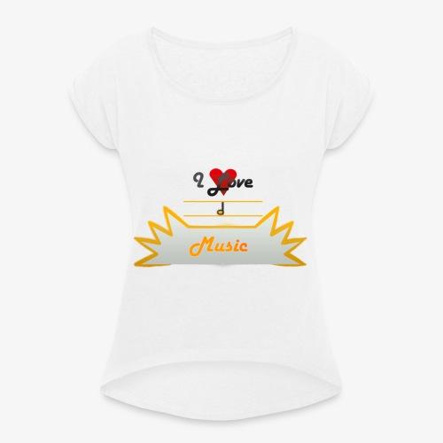 I Love Music - Koszulka damska z lekko podwiniętymi rękawami