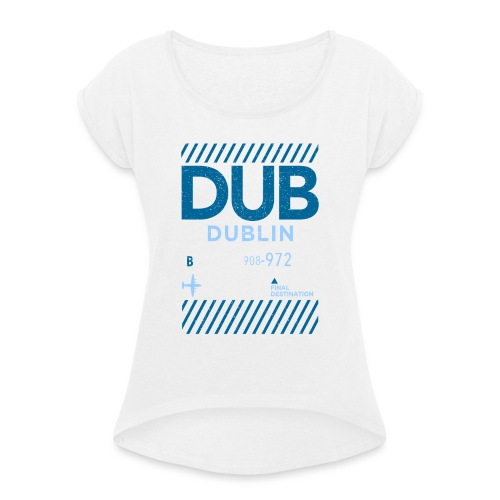 Dublin Ireland Travel - Women's T-Shirt with rolled up sleeves