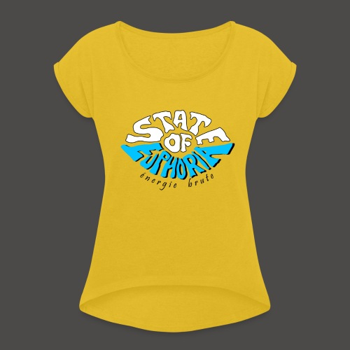 State of Euphoria - Women's T-Shirt with rolled up sleeves