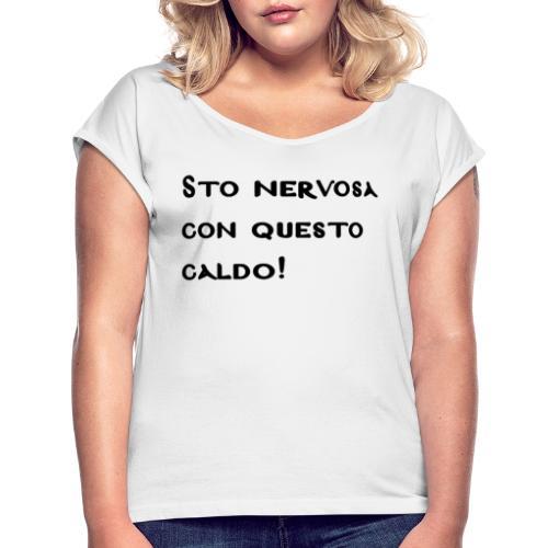 sto nervosa con questo caldo - Maglietta da donna con risvolti