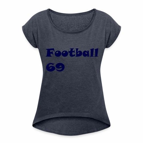 Fußball Football 69 outdoor T-shirt blue - Frauen T-Shirt mit gerollten Ärmeln