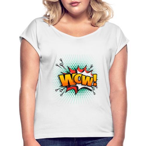 wow - T-shirt à manches retroussées Femme