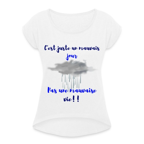 mauvais jour - T-shirt à manches retroussées Femme
