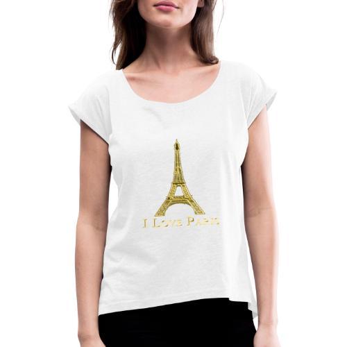 Design Paris I love paris - T-shirt à manches retroussées Femme