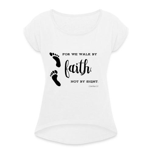Faith not sight footprint - Frauen T-Shirt mit gerollten Ärmeln