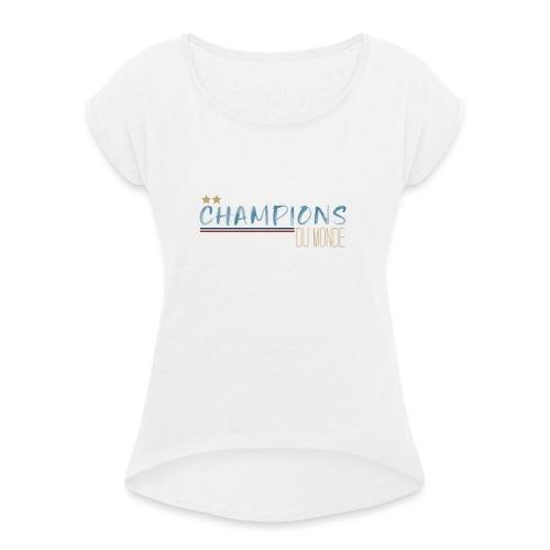 France - Champions du monde - T-shirt à manches retroussées Femme