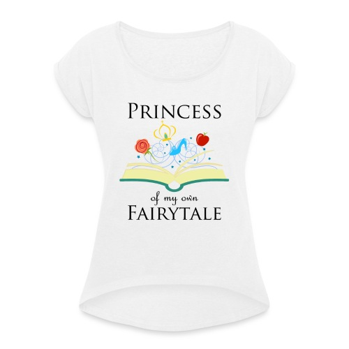 Princess of my own fairytale - Black - Women's T-Shirt with rolled up sleeves