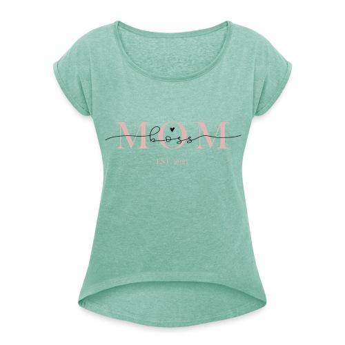 Mom Boss Design 2021 - Frauen T-Shirt mit gerollten Ärmeln