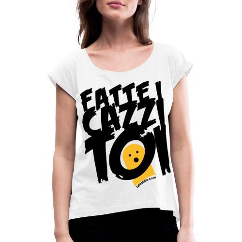 FATTE I CAZZI TOI - Maglietta da donna con risvolti