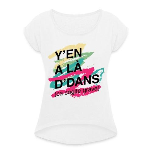 yen a la dedans - T-shirt à manches retroussées Femme