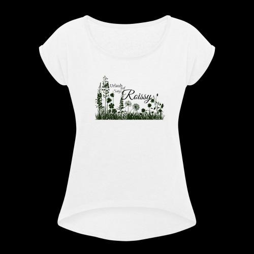 Urlaub o - Frauen T-Shirt mit gerollten Ärmeln