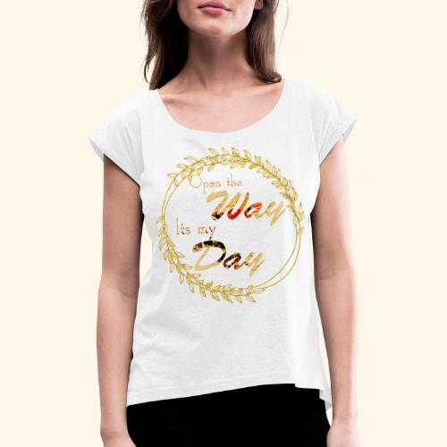 its my day weddingcontest - Women's T-Shirt with rolled up sleeves