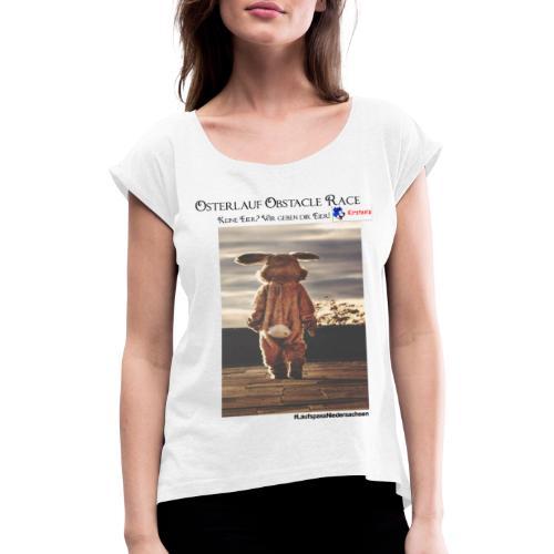 Osterlauf Obstacle Race - Frauen T-Shirt mit gerollten Ärmeln