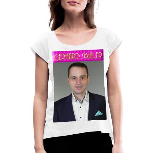Foto und Logo von Gerhard Müller - Frauen T-Shirt mit gerollten Ärmeln