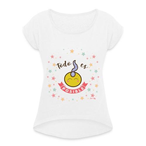 Todo es posible - Camiseta con manga enrollada mujer